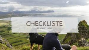 Reisen mit Hund - Checkliste